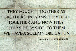 Quote by Admiral Chester W. Nimitz, Sr. at the National World War II Memorial in Washington, D.C.