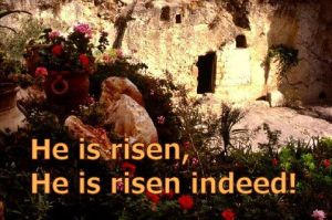 HE IS RISEN! RISEN INDEED!!