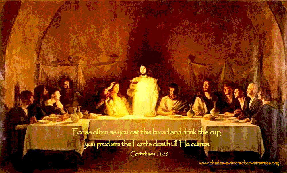 You Proclaim the Lord's Death Till He Comes. www.charles-e-mccracken-ministries.org